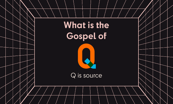 7. What is the Q 'Gospel'? The Gospel According to 'St Q'? |Bible.org