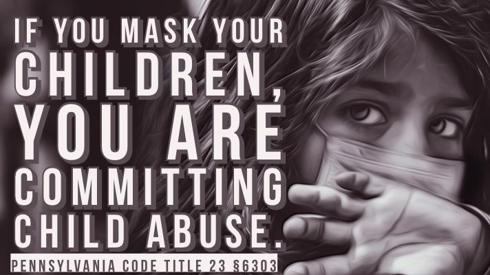 It's child abuse to mandate masks on kids